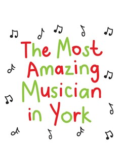 The Most Amazing Musician In York: Scribbly - Greeting Card  |