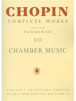 Frederic Chopin: Complete Works Volume 16 - Chamber Music Books | Piano