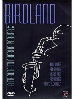 Birdland: A Tribute To Charlie Parker DVDs / Videos |