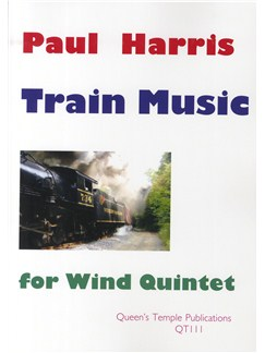 Paul Harris: Train Music (Wind Quintet) Books | Quintet