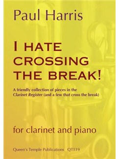 Paul Harris: I Hate Crossing The Break! Books | Clarinet, Piano Accompaniment