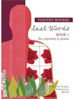 Timothy Bowers: Last Words - Book 1 Books | Soprano, Piano Accompaniment