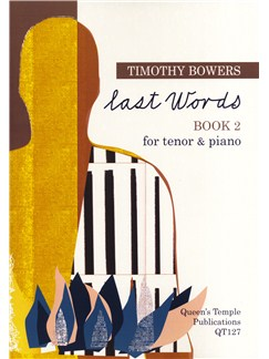 Timothy Bowers: Last Words - Book 2 Books | Tenor, Piano Accompaniment