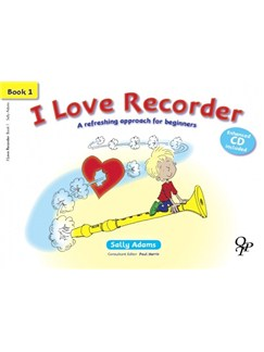 Sally Adams: I Love Recorder - Book 1 Books and CDs | Recorder