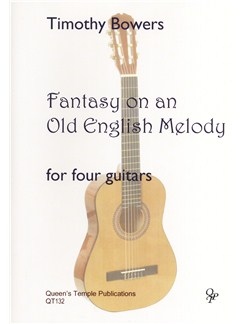 Timothy Bowers: Fantasy On An Old English Melody Books | Classical Guitar (Quartet)