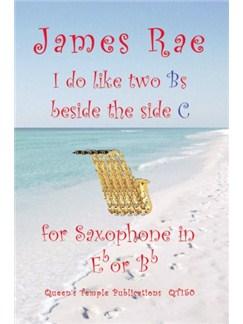 James Rae: I Do Like 2 Bs Beside The Side C Books | Saxophone