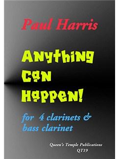 Paul Harris: Anything Can Happen! (Clarinet Ensemble) Books | Clarinet