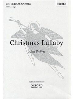John Rutter: Christmas Lullaby (SATB) Books | SATB, Organ Accompaniment