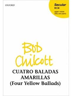 Bob Chilcott: Cuatro Baladas Amarillas (Four Yellow Ballads) Books | Soprano, Piano Accompaniment