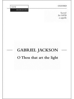 Gabriel Jackson: O Thou That Art The Light Books | SATB