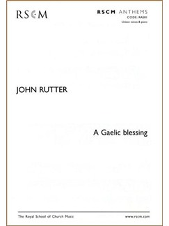 John Rutter: A Gaelic Blessing (Unison) Books | Unison Voice, Piano Accompaniment