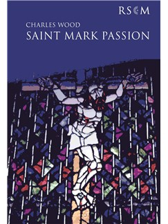 Charles Wood: St Mark Passion Books | Tenor, Baritone Voice, SATB, Organ Accompaniment