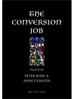 Peter Rose/Anne Conlon: The Conversion Job Books | SSA, Voice, Piano Accompaniment