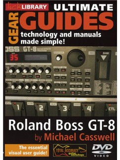 Lick Library: Ultimate Gear Guides - Roland Boss GT-8 DVDs / Videos |