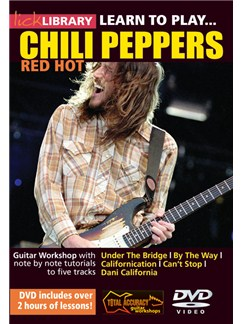 Lick Library: Learn To Play Red Hot Chili Peppers DVDs / Videos | Guitar