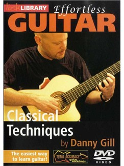Lick Library: Effortless Guitar - Classical Techniques DVDs / Videos | Guitar, Classical Guitar