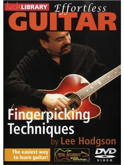 Lick Library: Effortless Guitar - Fingerpicking Techniques DVDs / Videos | Guitar