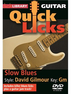 Lick Library: Quick Licks - Slow Blues David Gilmour DVDs / Videos | Guitar