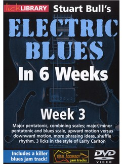Lick Library: Stuart Bull's Electric Blues In 6 Weeks: Week 3 DVDs / Videos | Guitar