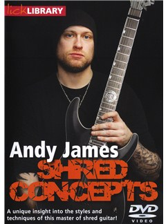Lick Library: Shred Concepts By Andy James DVDs / Videos | Guitar