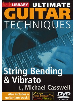 Lick Library: Ultimate Guitar Techniques - Learn String Bending & Vibrato Techniques DVDs / Videos | Guitar