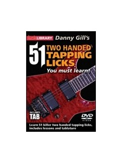 Lick Library: Danny Gill's 51 Two Handed Tapping Licks You Must Learn DVDs / Videos | Guitar, Guitar Tab