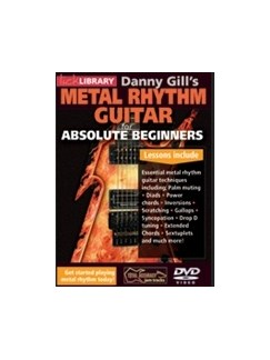 Danny Gill's Metal Rhythm Guitar For Absolute Beginners DVDs / Videos | Guitar