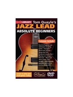 Tom Quayle: Jazz Lead For Absolute Beginners DVDs / Videos | Guitar