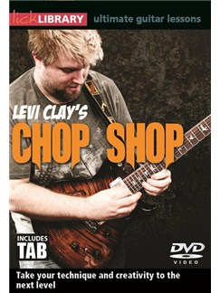 Lick Library: Levi Clay's Chop Shop DVDs / Videos | Guitar