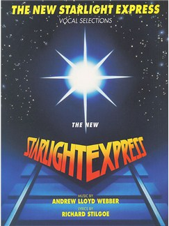 Andrew Lloyd Webber: The New Starlight Express - Vocal Selections Buch | Klavier, Gesang & Gitarre (mit Akkordsymbolen)