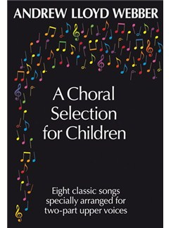 Andrew Lloyd Webber: A Choral Selection For Children Books | 2-Part Choir