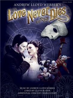 Andrew Lloyd Webber: Love Never Dies (Revised Version) Books | Piano & Vocal