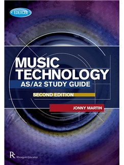 Rhinegold Education: Edexcel AS/A2 Music Technology Study Guide - 2nd Edition By Jonny Martin Books |