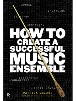 Rhinegold Education: How To Create A Successful Music Ensemble by Patrick Gazard Books |