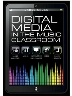 Rhinegold Education: Digital Media In The Classroom Books |