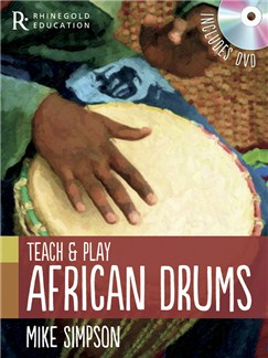 Mike Simpson: Teach And Play African Drums Books and DVDs / Videos | Percussion