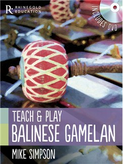 Rhinegold Education: Teach And Play Balinese Gamelan By Mike Simpson Books and DVDs / Videos | Percussion