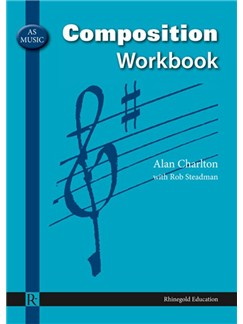 Alan Charlton/Robert Steadman: AS Music Composition Workbook Books |