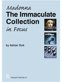Adrian York: Madonna - The Immaculate Collection In Focus Books |