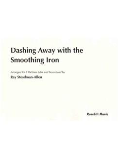 Arr. Ray Steadman-Allen: Dashing Away With The Smoothing Iron Books | Brass Ensemble, Tuba