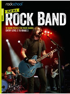 Rockschool: Play In A Rock Band Books and Digital Audio | Guitar, Bass Guitar, Drums