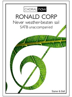 Ronald Corp: Never Weather-Beaten Sail Books | Choral, SATB
