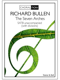 Richard Bullen: The Seven Arches Books | Choral, SATB