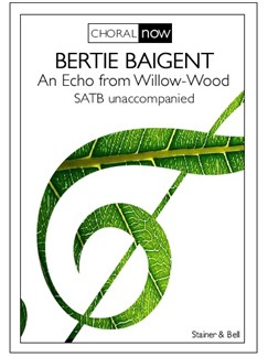 Bertie Baigent: An Echo From Willow-Wood Books | Choral, SATB