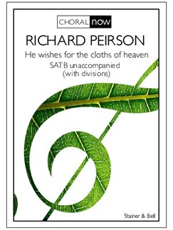 Richard Peirson: He Wishes For The Cloths Of Heaven Books | Choral, SATB