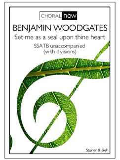 Benjamin Woodgates: Set Me As A Seal Upon Thine Heart Books | Choral