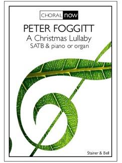 Peter Foggitt: A Christmas Lullaby Books | Choral, SATB, Organ Accompaniment