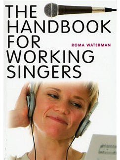 The Handbook For Working Singers Books |