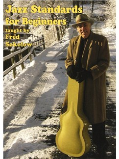 Fred Sokolow: Jazz Standards For Beginners DVDs / Videos | Guitar