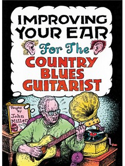 John Miller: Improving Your Ear For The Country Blues Guitarist DVDs / Videos | Guitar